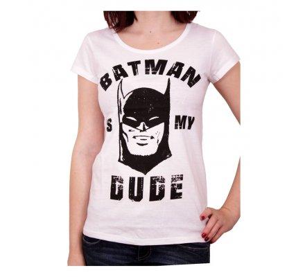 Tee Shirt Femme Blanc Batman is my Dude Batman